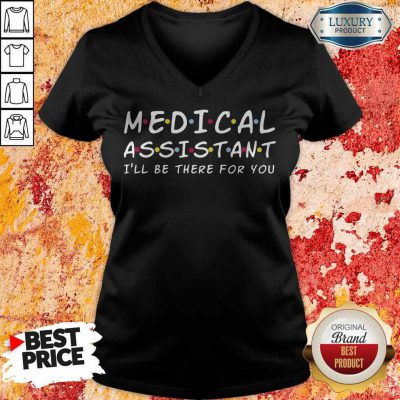 Premium Medical Assistant I'll Be There For You V-neck