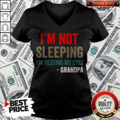 Pretty I'm Not Sleeping I'm Resting My Eyes Grandpa V-neck