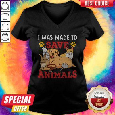 Pretty Veterinarian I Was Made To Save Animals V-neck