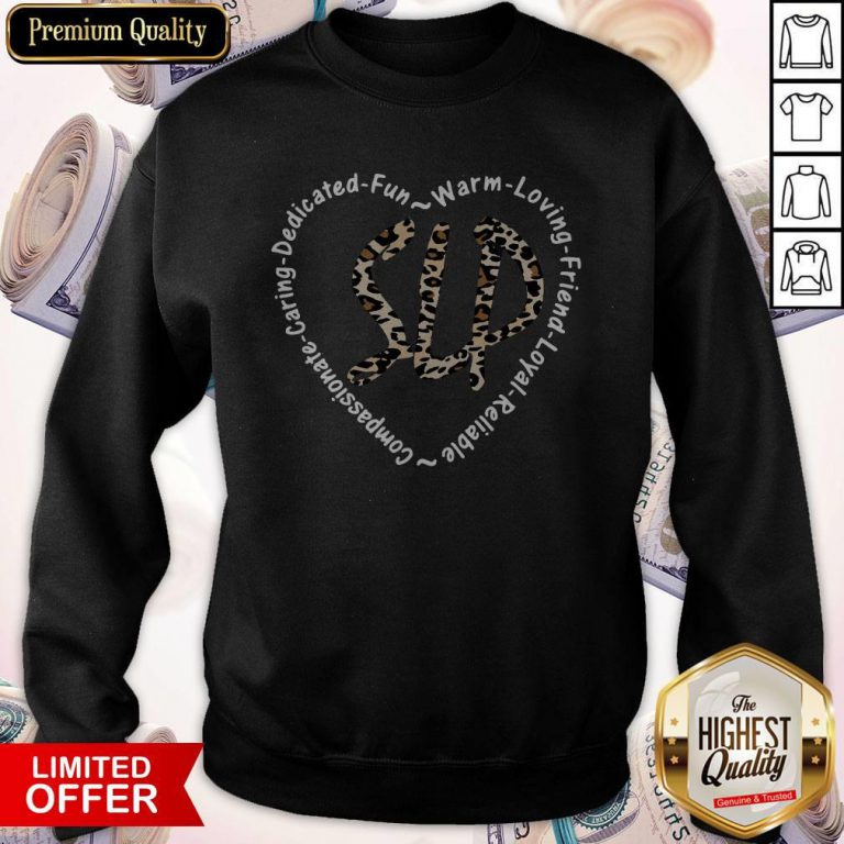 Slp Compassionate Caring Dedicated Fun Warm Loving Friend Loyal Reliable Sweatshirt