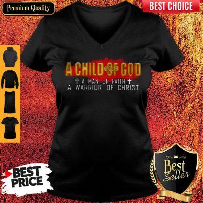 Top A Child Of God A Man Of Faith A Warrior Of Christ V-neck