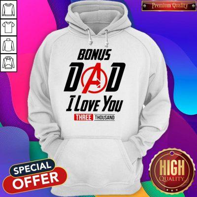 Top Avengers Bonus Dad I Love You Three Thousand Hoodie