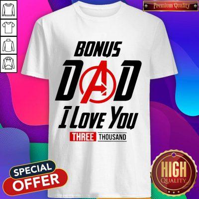Top Avengers Bonus Dad I Love You Three Thousand Shirt