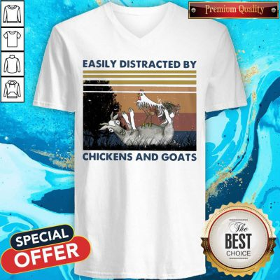 Top Easily Distracted By Chickens And Goats Vintage V-neck