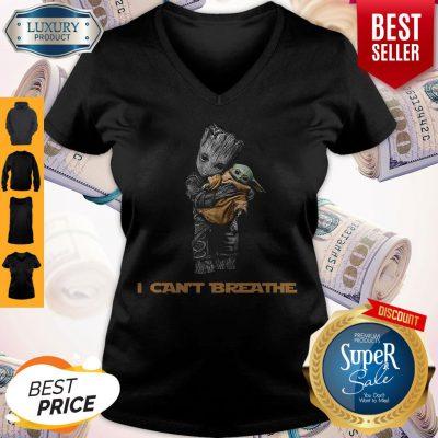 Top Star War Baby Groot Hug Baby Yoda I Can't Breathe V-neck