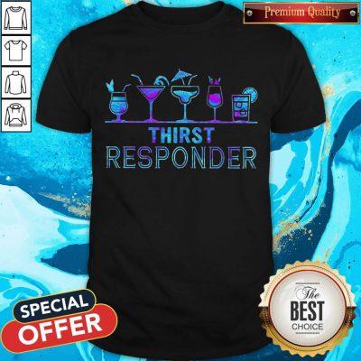Awesome Thirst Responder Shirt