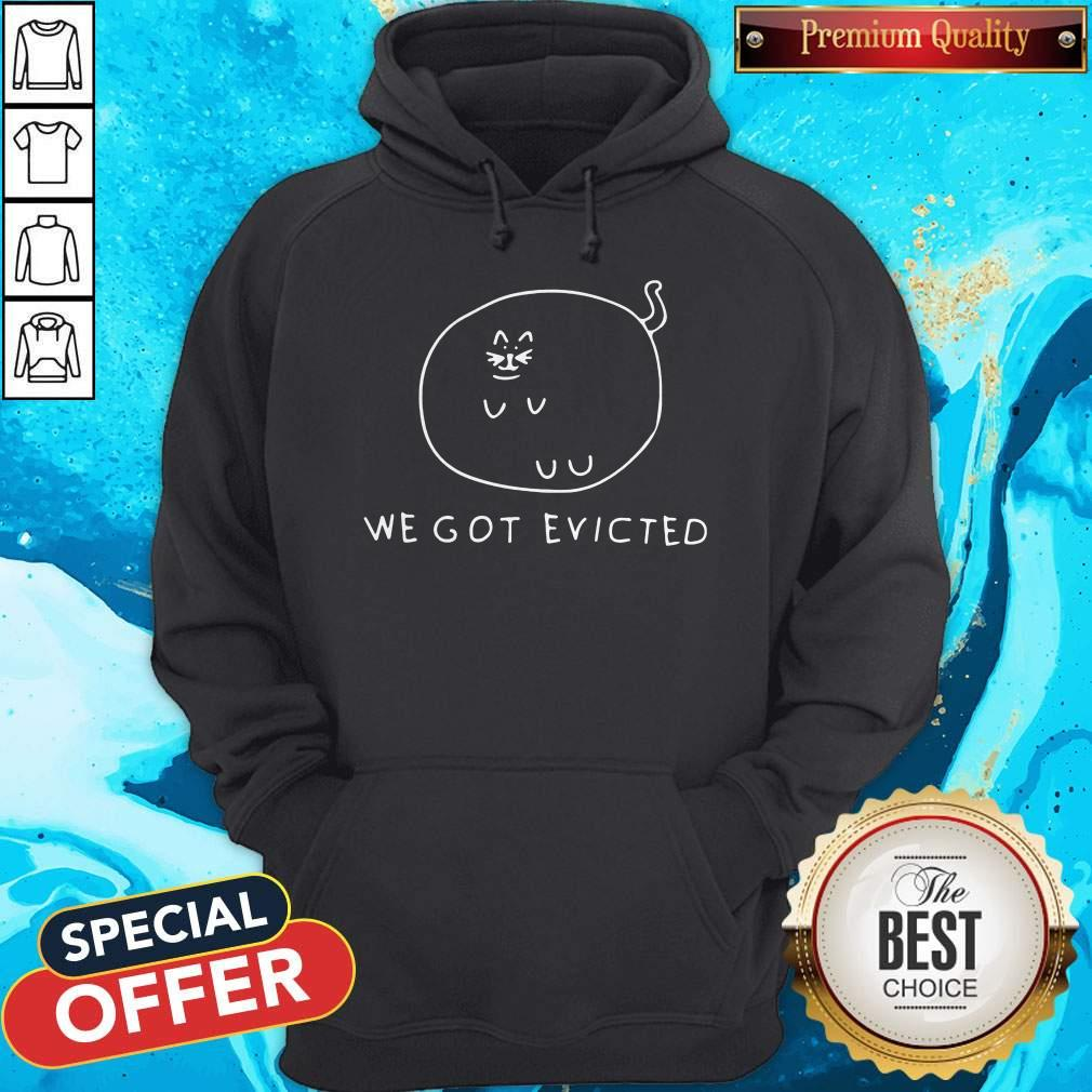 Awesome We Got Evicted Hoodie