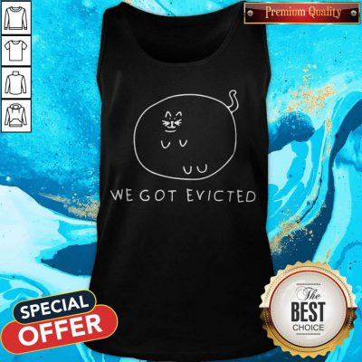 Awesome We Got Evicted Tank Top