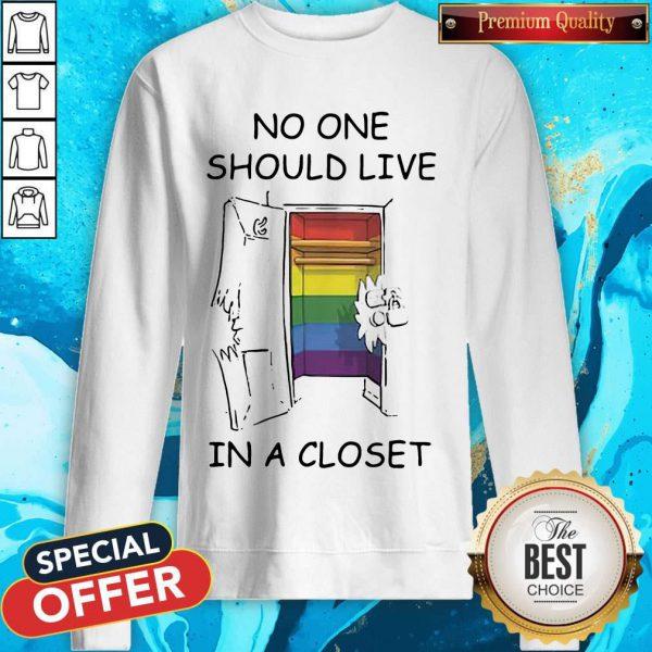 Funny Lgbt No One Should Live In A Closet Sweatshirt