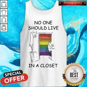 Funny Lgbt No One Should Live In A Closet Tank Top