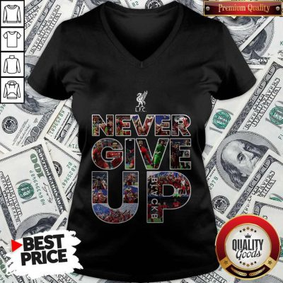 Funny Liverpool Football Club Never Give Up V-neck