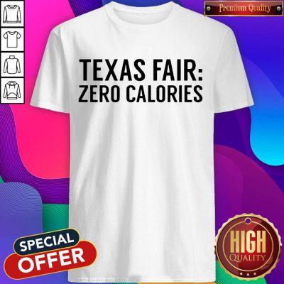 Funny Texas Fair Zero Calories Shirt