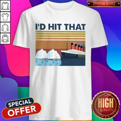 Funny Titanic I'd Hit That Vintage Shirt