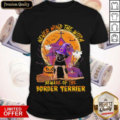 Never Mind The Witch Beware Of The Border Terrier Halloween Moon Shirt