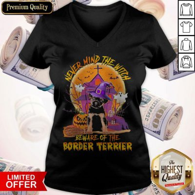 Never Mind The Witch Beware Of The Border Terrier Halloween Moon V-neck