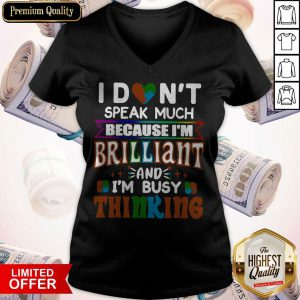 Nice I Dont Speak Much Brilliant And Busy Thinking Autism Kids V-neck