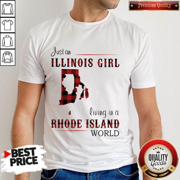 Nice Just An Illinois Girl Living In A Rhode Island World Map Shirt