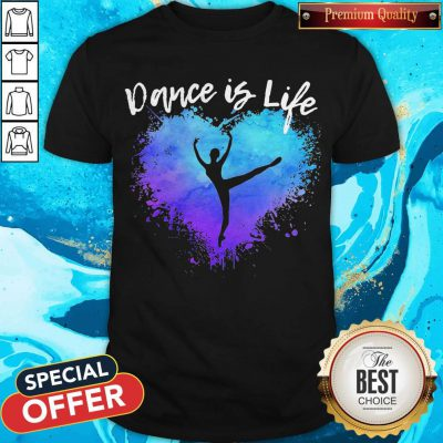 Premium Dance Is Life Colorful Shirt