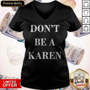 Premium Don't Be a Karen Meme V-neck