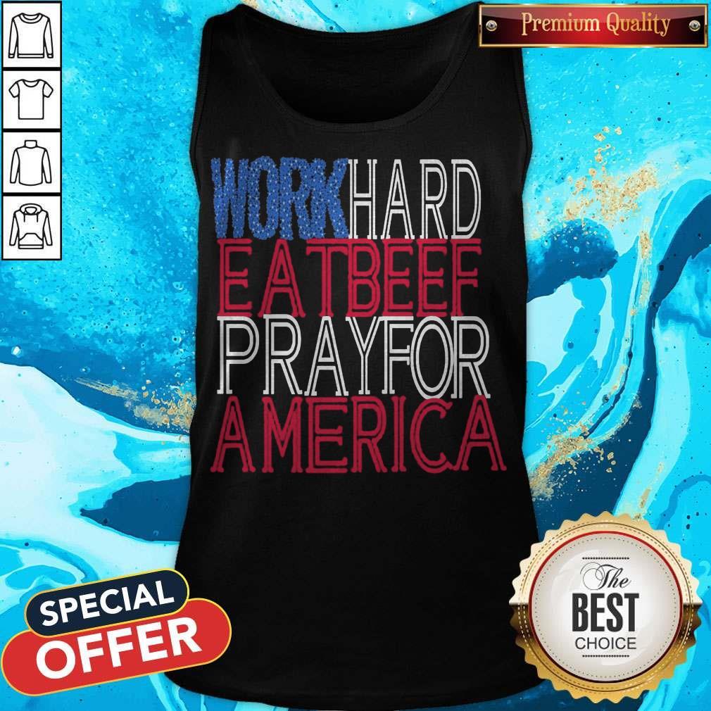 Pretty Work Hard Eatbeef Prayfor America 2020 Tank Top