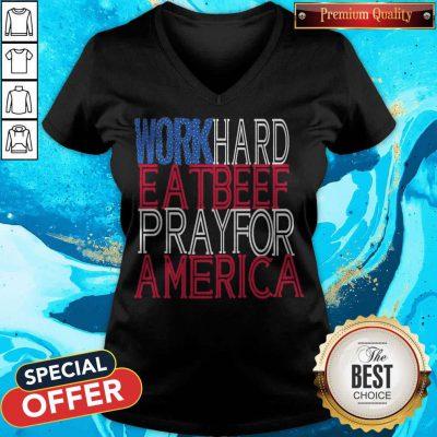 Pretty Work Hard Eatbeef Prayfor America 2020 V-neck