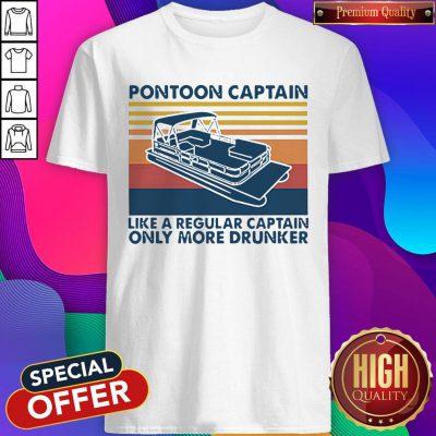 Vintage Pontoon Captain Like A Regular Captain Only More Drunker Shirt