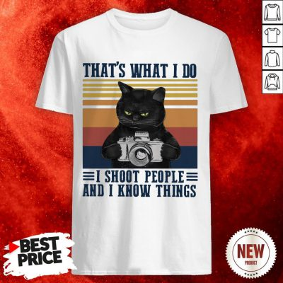 Black Cat That's What I Do I Shoot People And I Know Things Vintage Retro Shirt