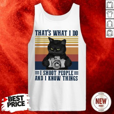 Black Cat That's What I Do I Shoot People And I Know Things Vintage Retro Tank Top