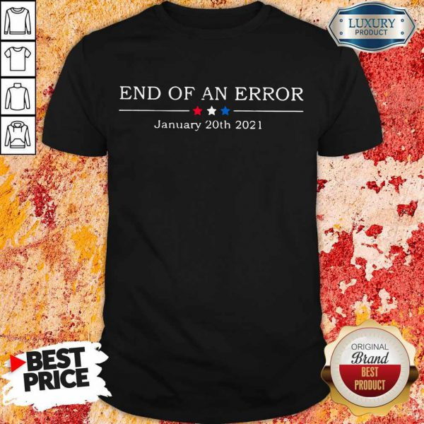 Awesome End Of An Error January 20th 2021 Shirt