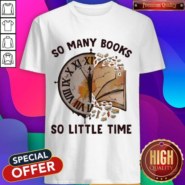 Awesome So Many Books So Little Time Shirt