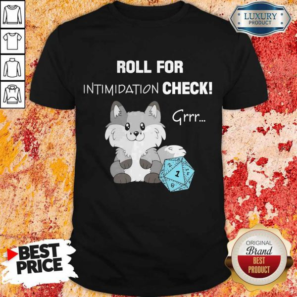 Funny Dungeon Roll For Intimidation Check Shirt