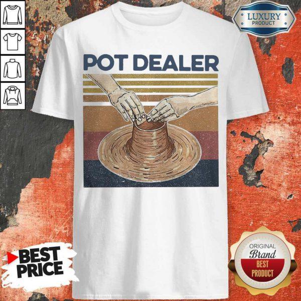 Funny Pot Dealer Pottery Vintage Shirt
