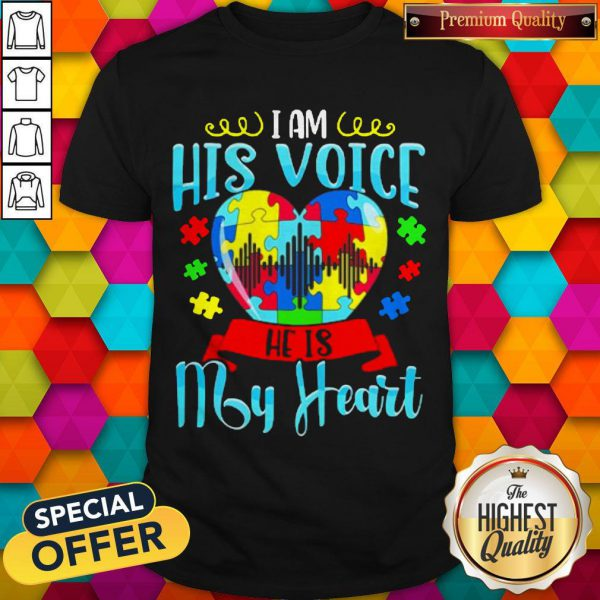 I Am His Voice He Is My Heart Autism Shirt - 2020 Coloring Shirt