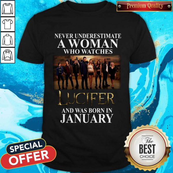 Lucifer Never Underestimate A Woman Who Watches And Was Born In January Shirt