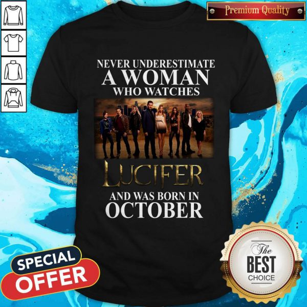Lucifer Never Underestimate A Woman Who Watches And Was Born In October Shirt