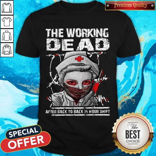 Nurse The Working Dead RN After Back To Back 14 Hour Shift Halloween Shirt