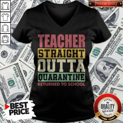 Official Teacher Straight Outta Quarantine Returned To School V-neck
