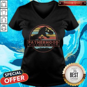 Top Dinosaur T Rex Fatherhood Like A Walk In The Park Vintage Retro V-neck