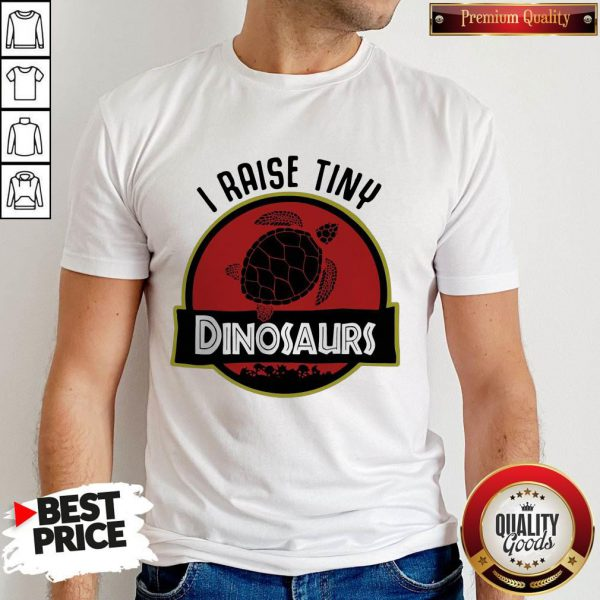 Top Turtle I Raise Tiny Dinosaurs Shirt