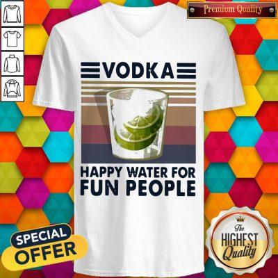 Top Vodka Happy Water For Fun People Vintage V-neck