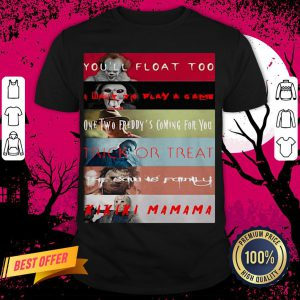 Halloween Horror Characters You'll Float Too I Want To Play A Game One Two Freddy's Coming For You Trick Or Treat Shirt