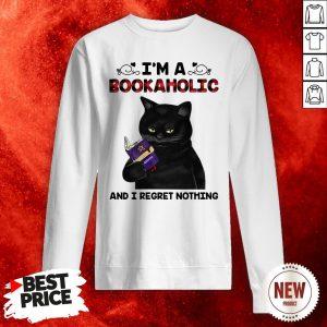 Black Cat I'm A Bookaholic And I Regret Nothing Sweatshirt