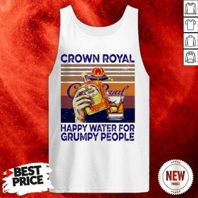 Crown Royal Happy Water For Grumpy People Vintage Tank Top