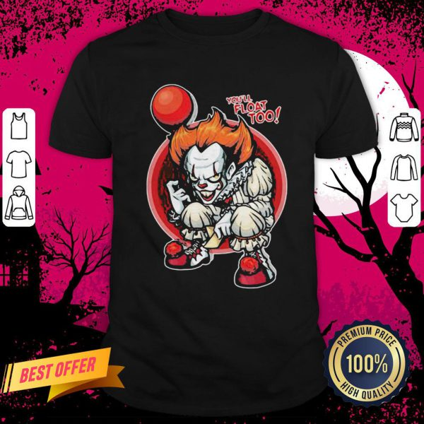 Halloween Pennywise The Dancing Clown You'll Float Too Shirt