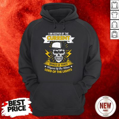 I Am Keeper Of The Current Bringer Of Power Lord Of The Lights Hoodie