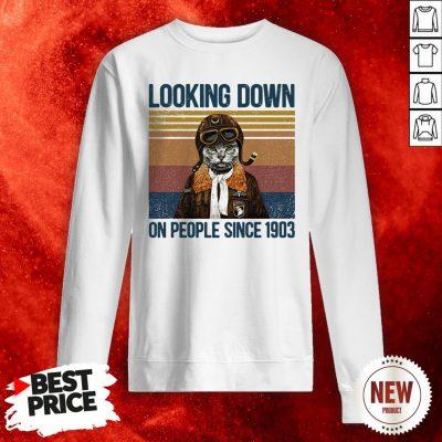Looking Down On People Since 1903 Cat Vintage Retro Sweatshirt