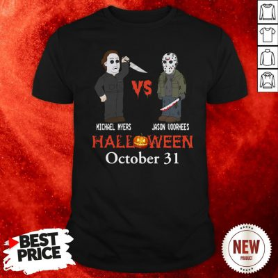 Michael Myer Vs Jacson Voorhees Halloween October 31st Shirt