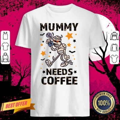 Mummy Needs Drink Coffee In Halloween Day Shirt