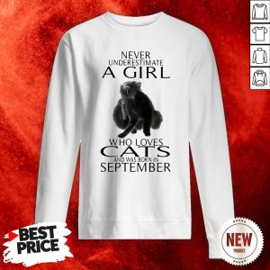 Never Underestimate A Girl Who Loves Cats And Was Born In September Sweatshirt