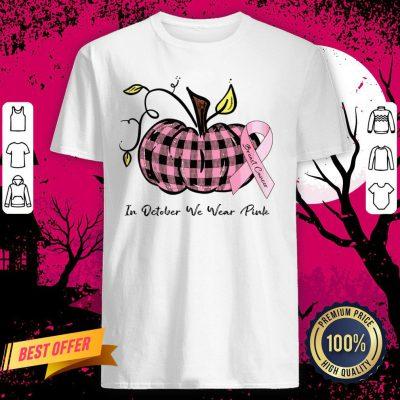 Pumpkin In October We Wear Pink Breast Cancer Shirt